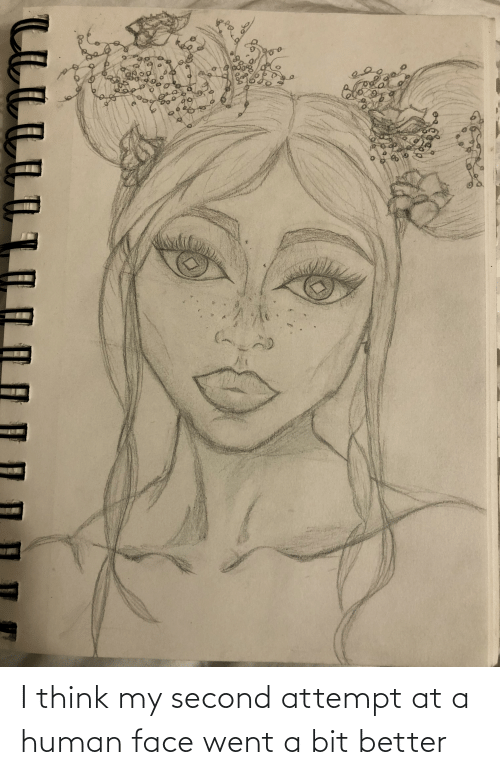 i think: I think my second attempt at a human face went a bit better