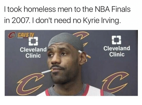 Cavs, Finals, and Homeless: I took homeless men to the NBA Finals  in 2007. I don't need no Kyrie Irving.  CAVS TV  EN  Cleveland  Clinic  Cleveland  Clinic