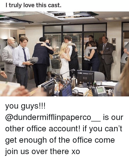 Love, Memes, and The Office: I truly love this cast. you guys!!! @dundermifflinpaperco__ is our other office account! if you can't get enough of the office come join us over there xo