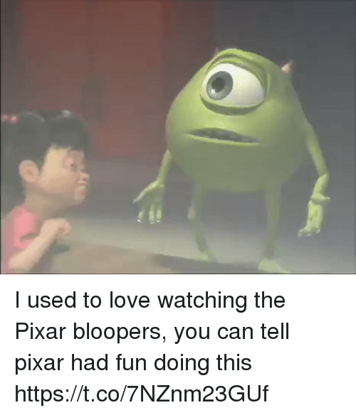 Bloopers: I used to love watching the Pixar bloopers, you can tell pixar had fun doing this https://t.co/7NZnm23GUf