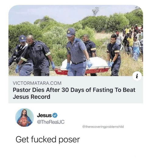 Jesus, Record, and Com: i  VICTORMATARA.COM  Pastor Dies After 30 Days of Fasting To Beat  Jesus Record  Jesus  @TheRealJC  @therecoveringproblemchild  Get fucked poser