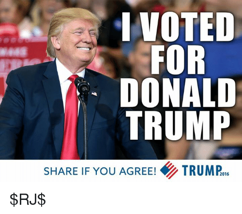 Memes, 🤖, and  I Voted: I VOTED  FOR  DONALD  TRUMP  SHARE IF You AGREE! TRUMP 2016 $RJ$