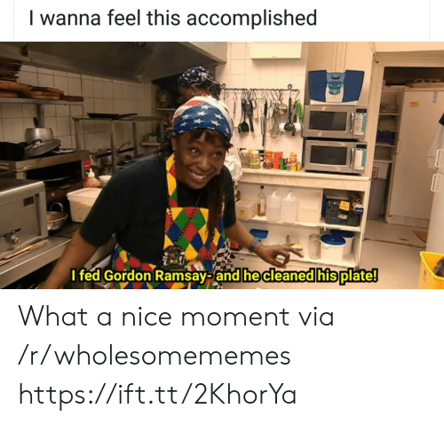 Gordon Ramsay: I wanna feel this accomplished  I fed Gordon Ramsay-and he cleaned his plate! What a nice moment via /r/wholesomememes https://ift.tt/2KhorYa