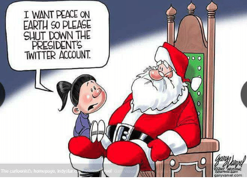 Twitter, Earth, and Presidents: I WANT PEACE ON  EARTH SO PLEASE  SHUT DOWN THE  PRESIDENTS  TWITTER ACCOUNT  The canoonists homepage, in  Varvel  naryvarvel.com