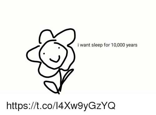 Girl Memes, Sleep, and For: i want sleep for 10,000 years https://t.co/I4Xw9yGzYQ