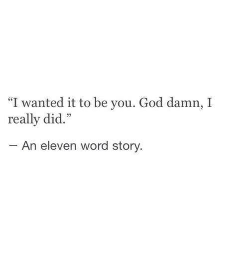 """God, Word, and Wanted: """"I wanted it to be you. God damn, I  really did.""""  5  An eleven word story."""