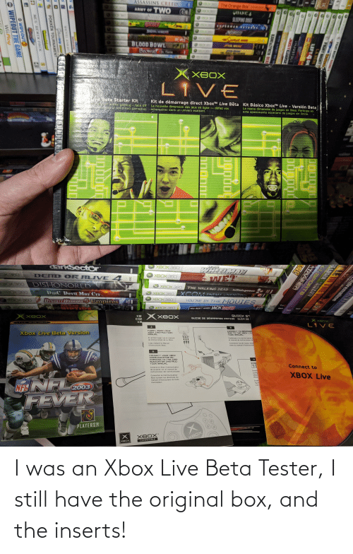 xbox live: I was an Xbox Live Beta Tester, I still have the original box, and the inserts!