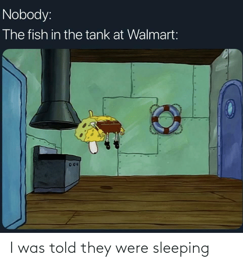 Told: I was told they were sleeping