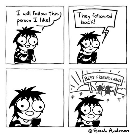 Best, Back, and Will: I will follow this  They followed  back!  person I like!  BEST FRIENDLAND  Sarah Andersen