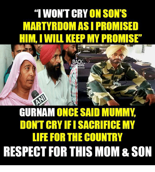 "Crying, Life, and Memes: ""I WONT CRY  ON SON'S  MARTYRDOMASI PROMISED  HIM, I WILL KEEP MY PROMISE  BACK  GURNAM ONCE SAID MUMMY  DON'T CRY FISACRIFICE MY  LIFE FOR THE COUNTRY  RESPECT FOR THIS MOM&SON"