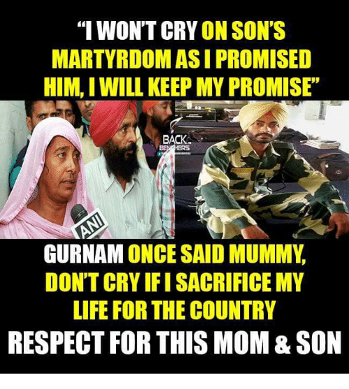"Crying, Life, and Memes: ""I WON'T CRY ON SON'S  MARTYRDOMASI PROMISED  HIM, IWILL KEEP MY PROMISE  BACK  GURNAM ONCE SAID MUMMY  DON'T CRY FISACRIFICE MY  LIFE FOR THE COUNTRY  RESPECT FOR THIS MOM&SON"