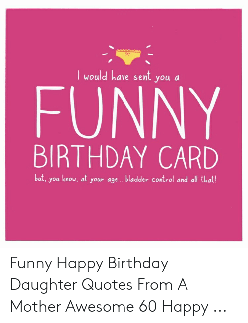 Birthday Funny And Control I Would Have Sent You A FUNNY BIRTHDAY CARD