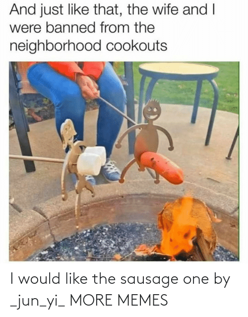 Jun: I would like the sausage one by _jun_yi_ MORE MEMES