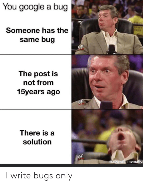 bugs: I write bugs only