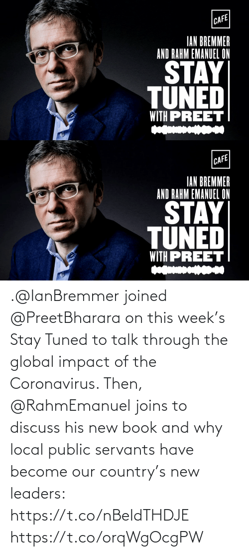 Impact Of: .@IanBremmer joined @PreetBharara on this week's Stay Tuned to talk through the global impact of the Coronavirus. Then, @RahmEmanuel joins to discuss his new book and why local public servants have become our country's new leaders: https://t.co/nBeIdTHDJE https://t.co/orqWgOcgPW