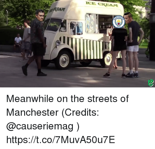 Memes, Streets, and Manchester: ICE  CHES  CITY Meanwhile on the streets of Manchester (Credits: @causeriemag ) https://t.co/7MuvA50u7E