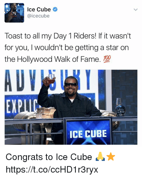 Anaconda, Ice Cube, and Memes: Ice Cube  @icecube  Toast to all my Day 1 Riders! If it wasn't  for you, wouldn't be getting a star on  the Hollywood Walk of Fame. 100  EXPIC,  ICE CUBE Congrats to Ice Cube 🙏⭐️ https://t.co/ccHD1r3ryx