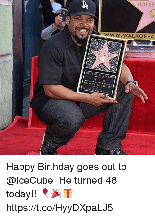 Birthday, Ice Cube, and Memes: ICE CUBE  NOLLYWOOD WALN FAME  ICE CUNE  HOLLY  WALKOFFA Happy Birthday goes out to @IceCube! He turned 48 today!! 🎈🎉🎁 https://t.co/HyyDXpaLJ5