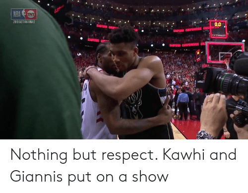 Respect, Ice, and Show: ice ou 90.  2019 EASTERN FIRALS  EASTE  EASTERN  LA Nothing but respect. Kawhi and Giannis put on a show