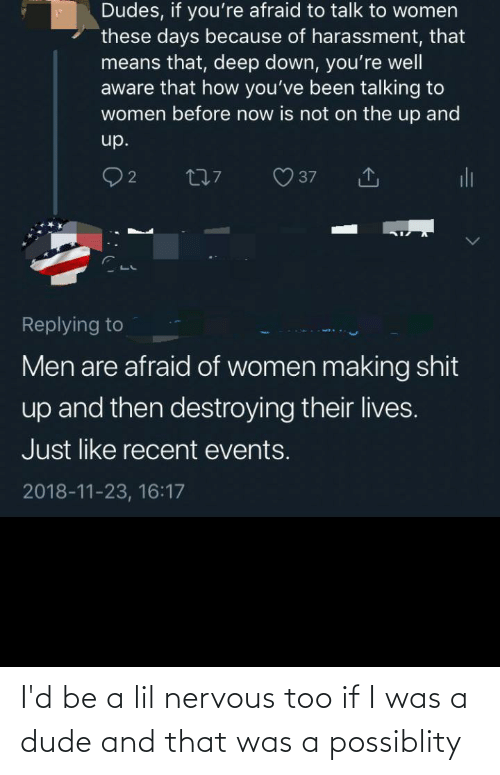 Conservative Memes: I'd be a lil nervous too if I was a dude and that was a possiblity
