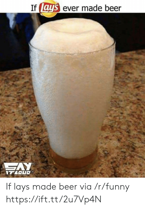 Beer, Funny, and Lay's: If  ays  ever made beer If lays made beer via /r/funny https://ift.tt/2u7Vp4N