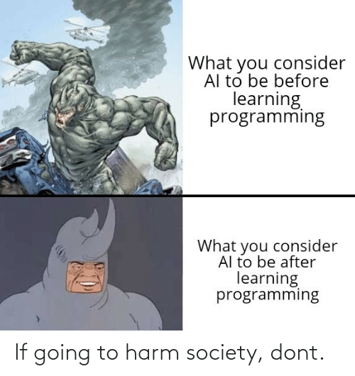 dont: If going to harm society, dont.
