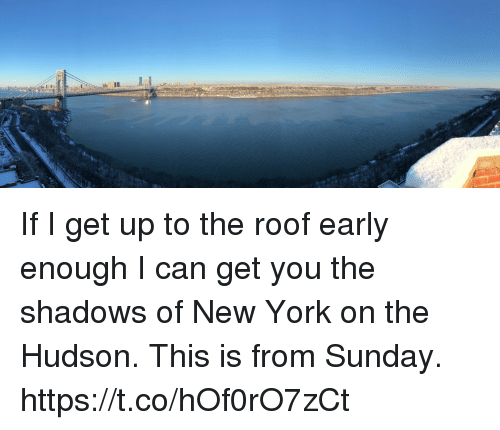 Memes, New York, and Sunday: If I get up to the roof early enough I can get you the shadows of New York on the Hudson. This is from Sunday. https://t.co/hOf0rO7zCt