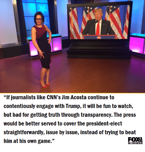 """Memes, Transparent, and 🤖: """"If journalists like CNN's Jim Acosta continue to  contentiously engage with Trump, it will be fun to watch,  but bad for getting truth through transparency. The press  would be better served to cover the president-elect  straightforwardly, issue by issue, instead of trying to beat  him at his own game.""""  BUSINESS"""