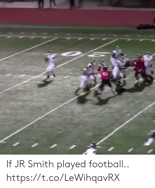 Football, J.R. Smith, and Nfl: If JR Smith played football.. https://t.co/LeWihqavRX