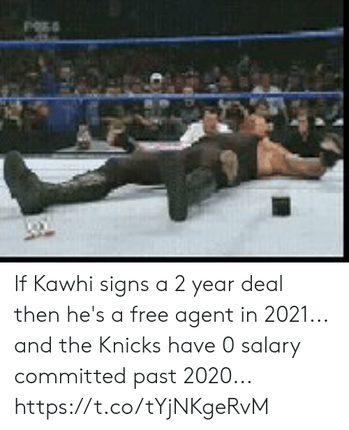 kawhi: If Kawhi signs a 2 year deal then he's a free agent in 2021... and the Knicks have 0 salary committed past 2020... https://t.co/tYjNKgeRvM