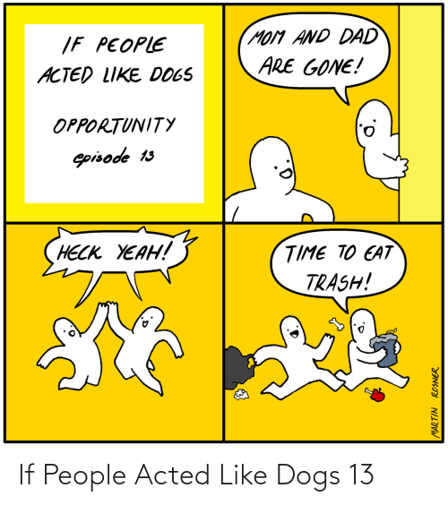 Acted: If People Acted Like Dogs 13