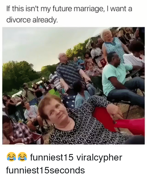 Funny, Future, and Marriage: If this isn't my future marriage, I want a  divorce already. 😂😂 funniest15 viralcypher funniest15seconds