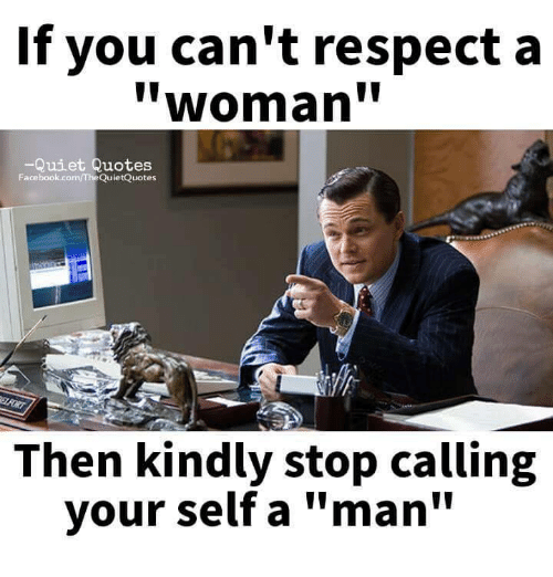 If You Cant Respect A Woman Quiet Quotes Facebookcomthequietquotes