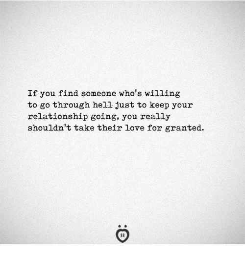 Love, Hell, and You: If you find someone who's willing  to go through hell just to keep your  relationship going, you really  shouldn't take their love for granted.