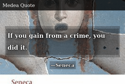 Crime, Did, and You: If you gain from a crime, you did it.