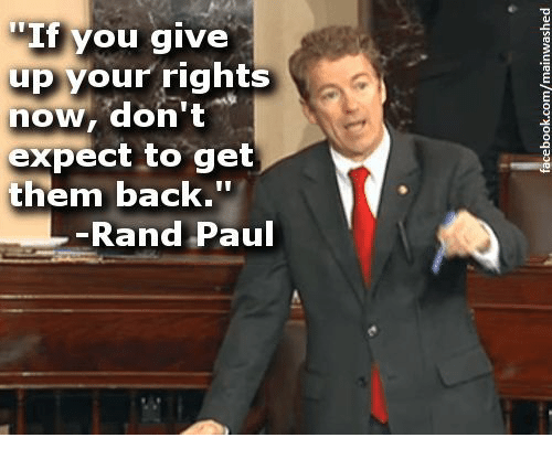 """Rand Paul, Back, and Paul: """"If you give  up your rights  now, don't  expect to get  them back.'""""  Rand Paul"""