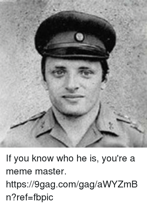9gag, Dank, and Meme: If you know who he is, you're a meme master. https://9gag.com/gag/aWYZmBn?ref=fbpic