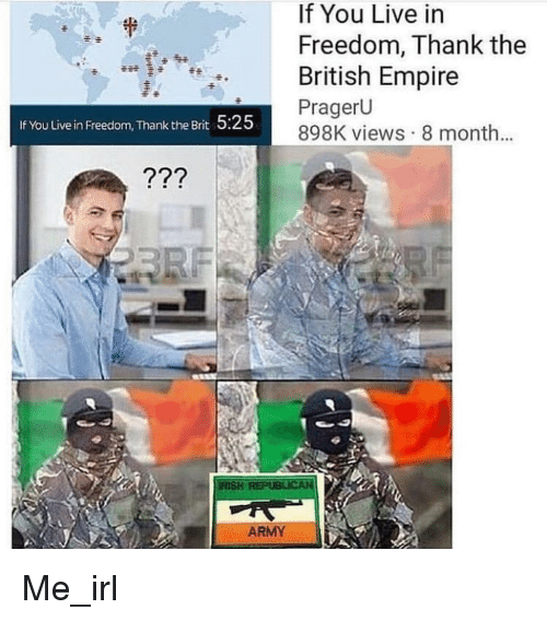 Empire, Army, and Live: If You Live in  Freedom, Thank the  British Empire  PragerU  898K views 8 monh.  肀  ※壬  If You Live in Freedom, Thank the Brit  5:25  ARMY