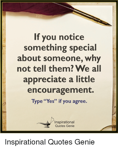 If You Notice Something Special About Someone Why Not Tell Them We
