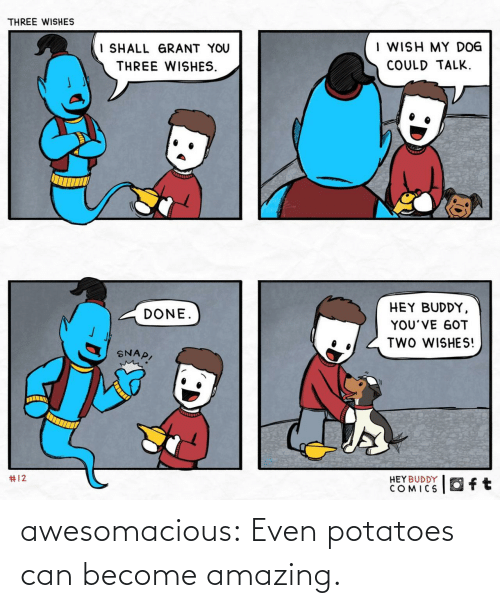 potatoes: If you think you're just a potato, look at  how beautiful you can be awesomacious:  Even potatoes can become amazing.
