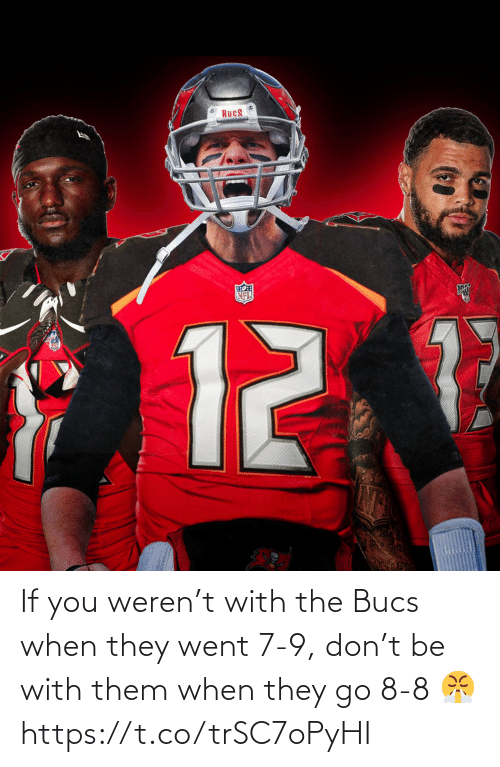 Football: If you weren't with the Bucs when they went 7-9, don't be with them when they go 8-8 😤 https://t.co/trSC7oPyHI