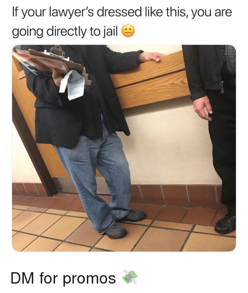 Lawyers, You, and For: If your lawyer's dressed like this, you are  going directly to jaile DM for promos 💸
