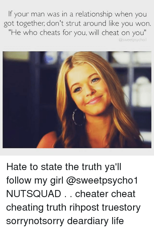 """strut: If your man was in a relationship when you  got together, don't strut around like you won.  """"He who cheats for you, will cheat on you""""  @sweetpsycho l Hate to state the truth ya'll follow my girl @sweetpsycho1 NUTSQUAD . . cheater cheat cheating truth rihpost truestory sorrynotsorry deardiary life"""