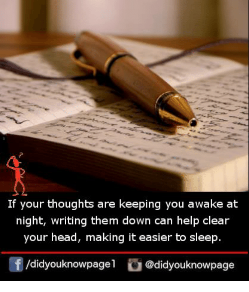 Head, Memes, and Help: If your thoughts are keeping you awake at  ight, writing them down can help clear  your head, making it easier to sleep  /didyouknowpagel @didyouknowpage