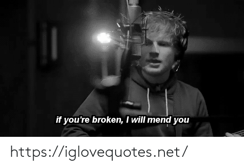broken: if you're broken, I will mend you https://iglovequotes.net/