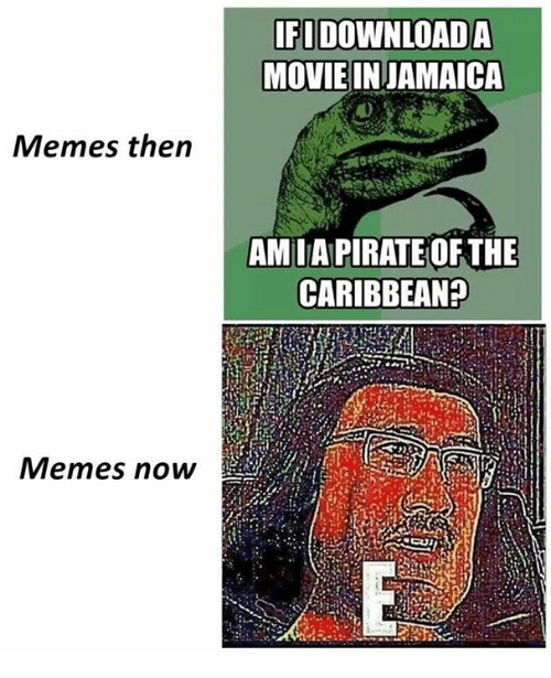 Memes, Caribbean, and Now: IFI DOWNLOADA  MOVIEINJAMAICA  Memes then  AMIAPIRATE OF THE  CARIBBEAN  Memes now