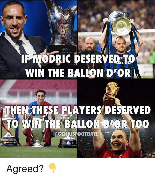 Ballon: IFMODRIC DESERVEDATO  WIN THE BALLON D'OR  THEN THESE PLAYERS DESERVED  TO WIN 'THE BALLONDIOR TOO  GENIUSFOOTBALL Agreed? 👇