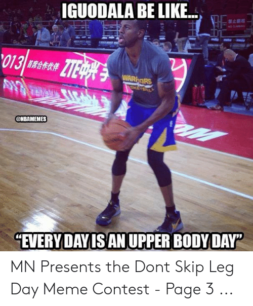 """Leg Day Meme: IGUODALA BE LIKE  禁止藝越  NO CL  013  ZTE  WARORS  @NBAMEMES  """"EVERY DAY IS AN UPPER BODY DAY MN Presents the Dont Skip Leg Day Meme Contest - Page 3 ..."""
