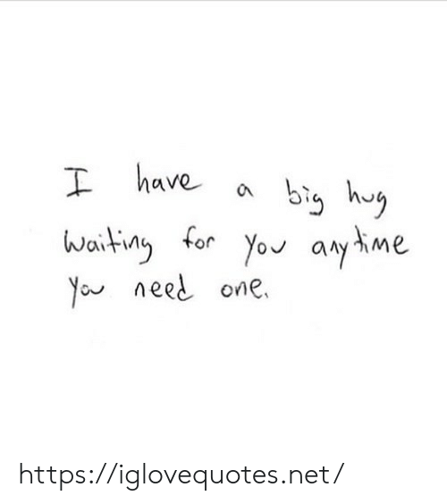 Waiting..., Net, and One: Ihave  bi huy  Waiting for You aryme  Youneed one https://iglovequotes.net/