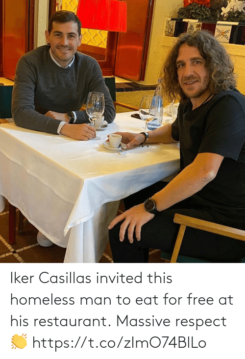 homeless man: Iker Casillas invited this homeless man to eat for free at his restaurant.  Massive respect 👏 https://t.co/zImO74BlLo